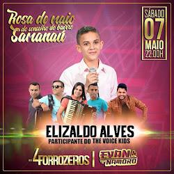 DIA 07 DE MAIO TEM ELIZALDO ALVES NA FESTA ROSA DE MAIO DO BAIRRO SAMANAÚ
