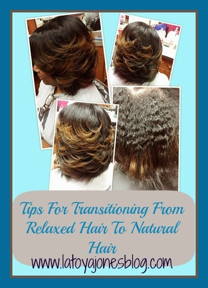 Tips For Transitioning From Relaxed Hair To Natural Hair | LaToya ...