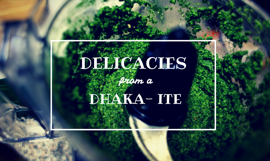 Delicacies from a Dhaka-ite