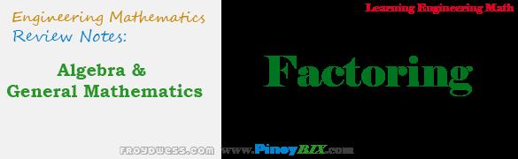 Algebra and General Mathematics: Factoring