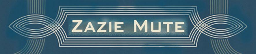 Zazie Mute