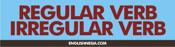 Pengertian Dan Contoh Regular verb and Irregular verb