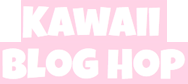Kawaii Blog Hop