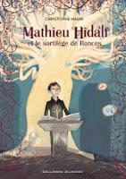 http://www.gallimard-jeunesse.fr/Catalogue/GALLIMARD-JEUNESSE/Grand-format-litterature/Romans-Junior/Mathieu-Hidalf-et-le-sortilege-de-Ronces