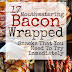 17 Mouthwatering Bacon-Wrapped Snacks You Need To Try