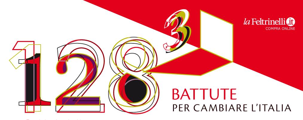 128battute 3 – Il cambiamento. 128 battute per cambiare l'Italia!