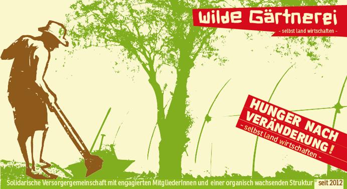 Selbst Land wirtschaften! Versorgungsgemeinschaft SeLaWilde & der Hof der Wilden Gärtnerei