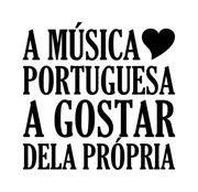 """""""A Música Portuguesa a Gostar dela Própria"""""""