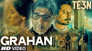 Grahan - Te3n 2016 Full Music Video Song Free Download And Watch Online at thedailydiscussion.com