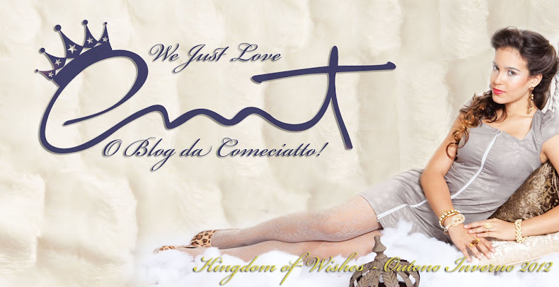 We Just Love CMT - O Blog da Comeciatto!