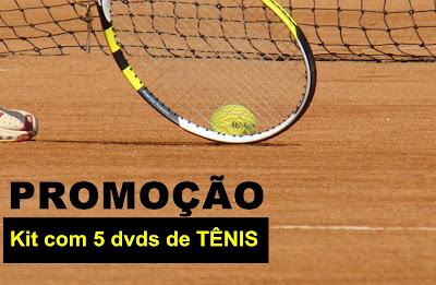 Promoção: Kit de 5 dvds de Tênis de Quadra