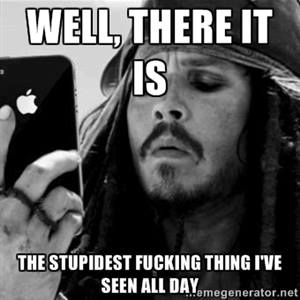 #JackSparrow #comment #shit #lookingatmobile #apple #phone.- well, there it is the stupidest fucking thing i've seen all day