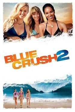 Chinh Phục Sóng Xanh 2 - Blue Crush 2 (2011) Poster