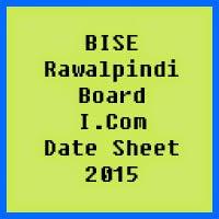 Rawalpindi Board I.Com Date Sheet 2016, Part 1 and Part 2