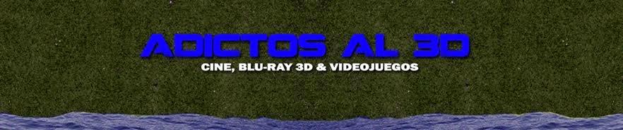 ADICTOS AL 3D