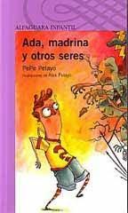 ADA MADRINA Y OTROS SERES--PEPE PELAYO