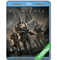 HALO: NIGHTFALL (2014) FULL 1080P HD MKV ESPAÑOL LATINO