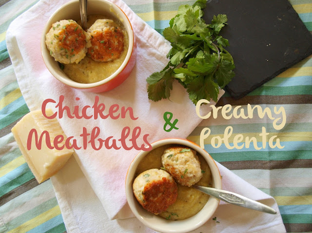 Chicken Meatballs and Creamy Polenta | Pavlova's Dog