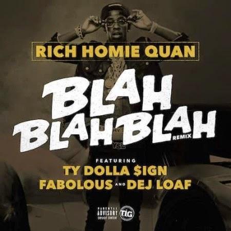 Rich Homie Quan ft. Ty Dolla Sign, Fabolous & Dej Loaf – Blah Blah Blah (Remix) Lyrics
