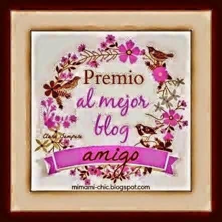http://www.mimamichic.com/2014/02/premio-al-mejor-blog-amigo.html#.U7KWt5R_tFY