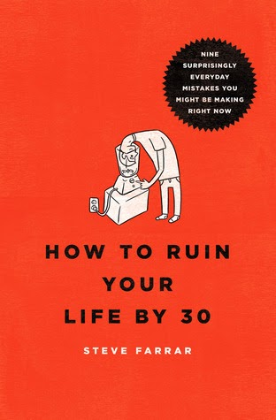 https://www.goodreads.com/book/show/13218347-how-to-ruin-your-life-by-30