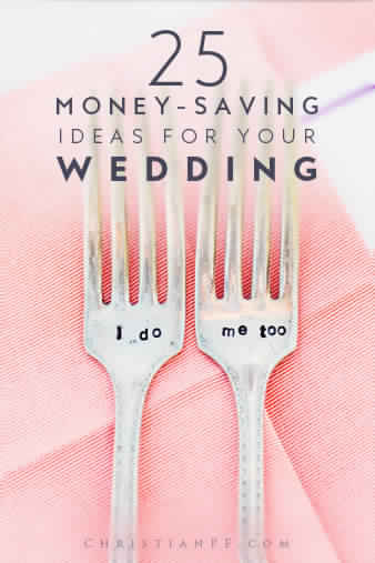 25 Money-Saving Ideas For Your Wedding (From Pinterest)