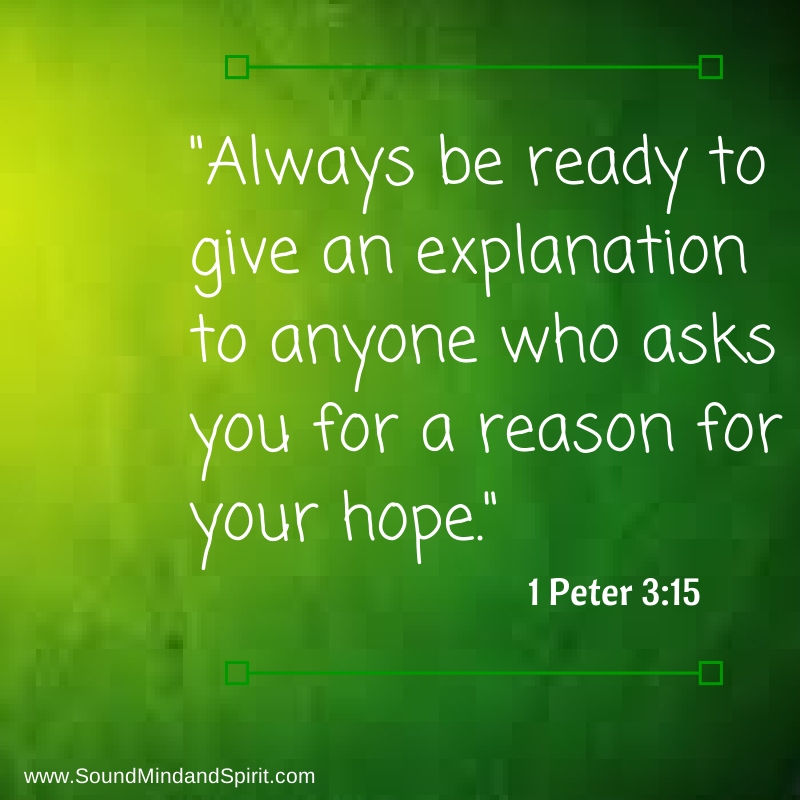 Are you ready to give an explanation for your hope? Bible Verse 1 Peter 3:15