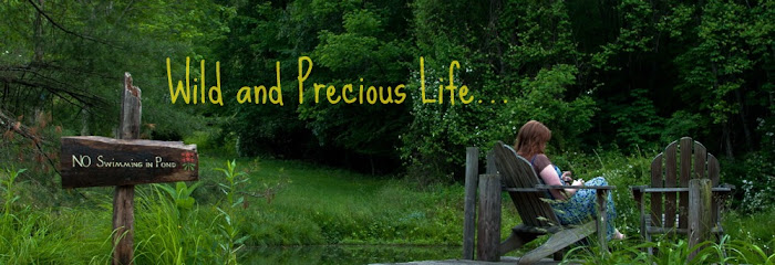 Wild and Precious Life