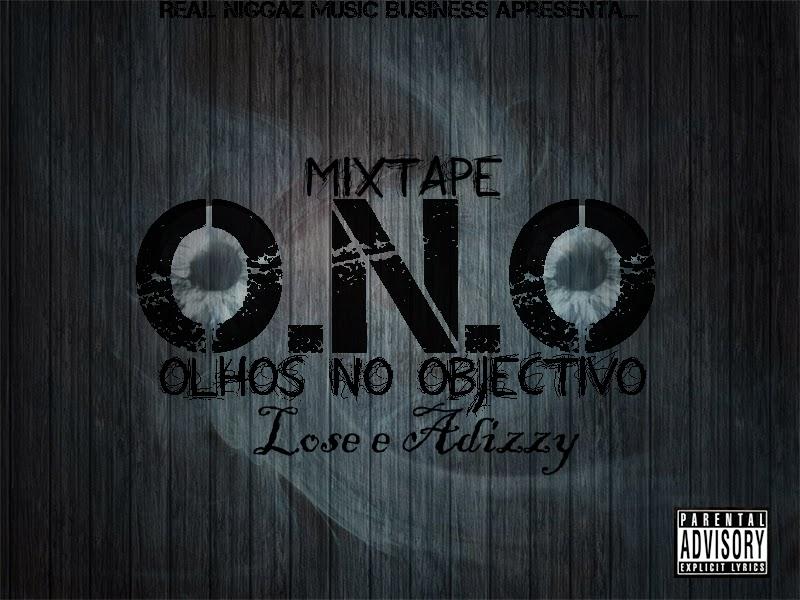 Osvadilson Lose e Adizzy(RNMBizzy) - Olhos No Objectivo(Mixtape)