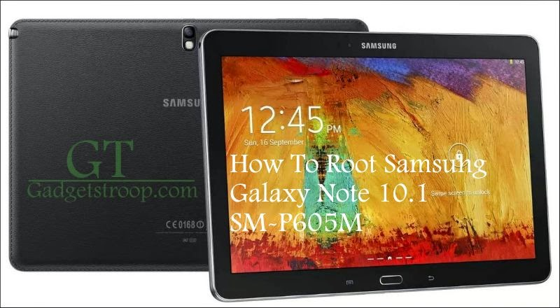 Root Samsung Galaxy Note 10.1 SM-P605M