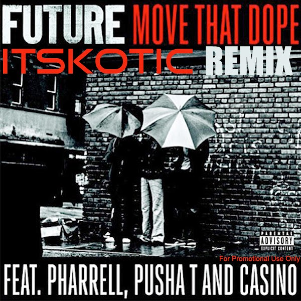 Future Move That Dope Remix featuring Pusha T of The Clipse, Pharrell Williams of The Neptunes, and Casino produced by K-OTIC album cover image