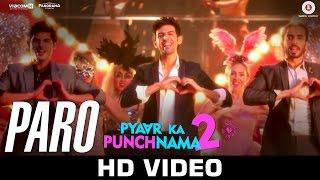 Paro _ Pyaar Ka Punchnama 2 _ Kartik, Nushrat, Sunny, Sonnalli, Omkar & Ishita