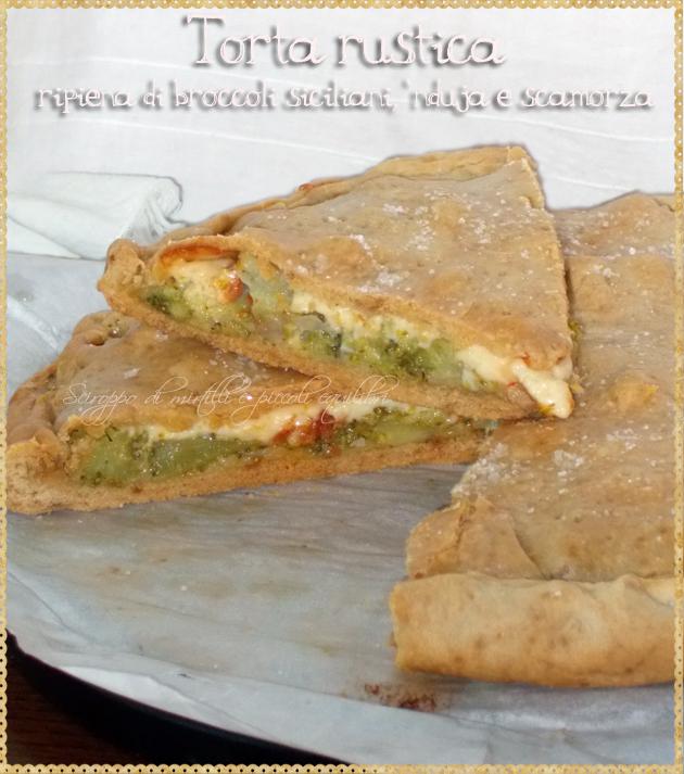 Torta rustica ripiena di broccoli siciliani, 'nduja e scamorza