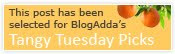 BlogAdda Tuesday Tangy Picks