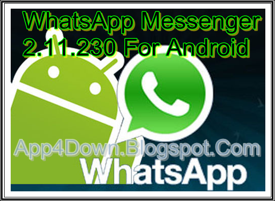 Download WhatsApp Messenger 2.11.230 For Android APK [APP]