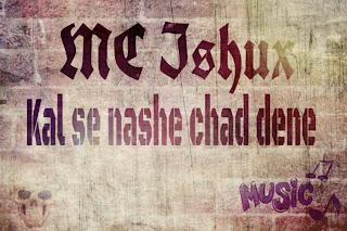 MC Ishux - kal se nashe chad dene - Hindi Rap free download mp3