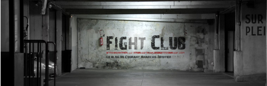 Fight Club - le blog du Courant Anarcho-Droitier