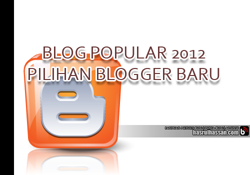 Blog Popular 2012 Pilihan Blogger Baru