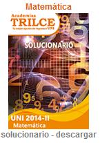 http://www.trilce.edu.pe/descargar.class.php?dir=uni/uni2014II/&file=solucionario-uni2014II-matematica.pdf