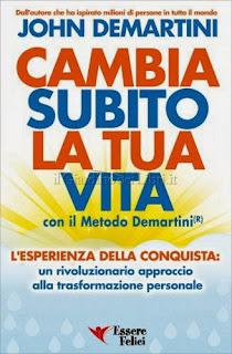 Cambia Subito la Tua Vita - John F. Demartini