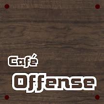 カフェ・オフェンス