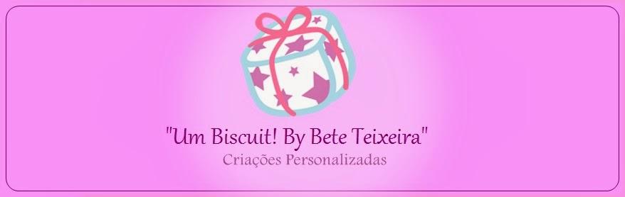 """Um Biscuit By Bete Teixeira"""