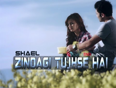 SHAEL - ZINDAGI LYRICS | SONG MP3 DOWNLOAD 2014