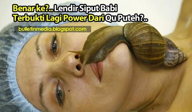 Benar ke?..Lendir Siput Babi Terbukti Lagi Power Dari Qu Puteh?..