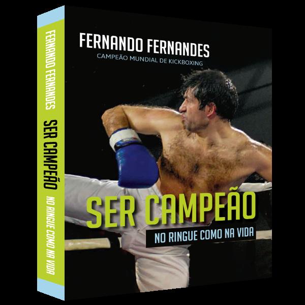 """Livro F. Fernandes- """"Ser Campeão no ringue como na vida"""""""