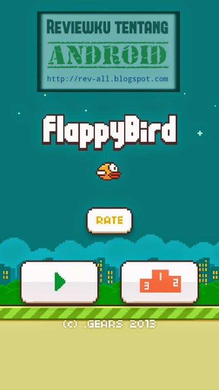 Tampilan utama Game Flappy Bird - permainan android kecil yang menantang (rev-all.blogspot.com)