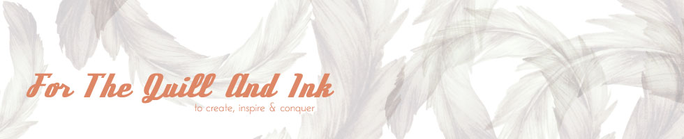 For The Quill And Ink