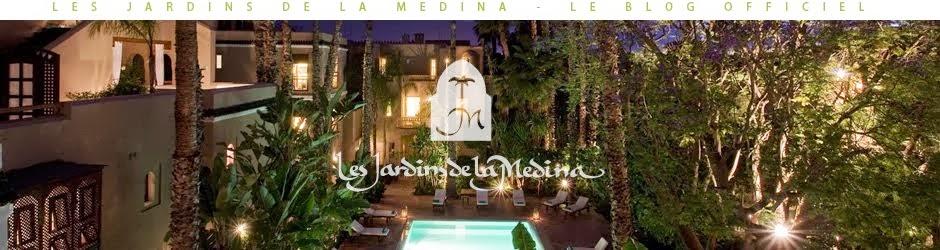 Les Jardins De La Medina Blog Officiel
