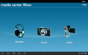 Media Center Bbox: Send pictures, sounds and videos on your TV with Bbox