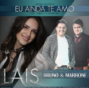 Lais Part. Bruno e Marrone – Eu Ainda Te Amo (2015) Mp3